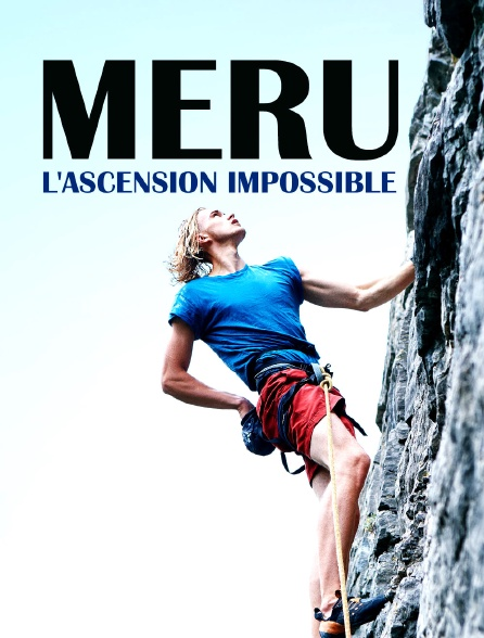 Meru, l'ascension impossible