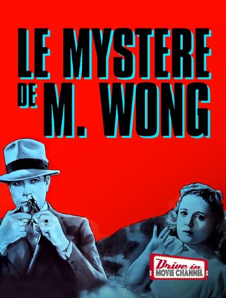 Drive-in Movie Channel - Le Mystère de M. Wong