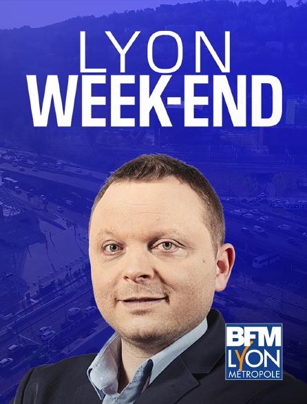 BFM Lyon Métropole - Lyon week-end
