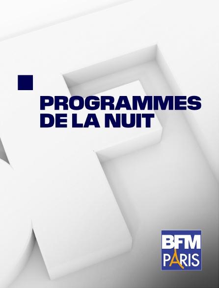 BFM Paris - Programmes de la nuit BFM Paris