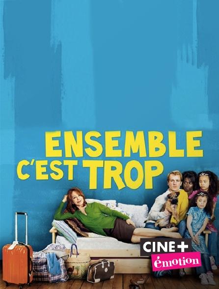 Ciné+ Emotion - Ensemble, c'est trop