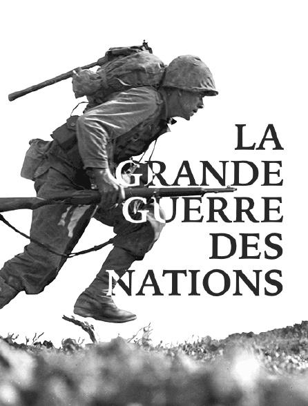 La Grande Guerre des nations