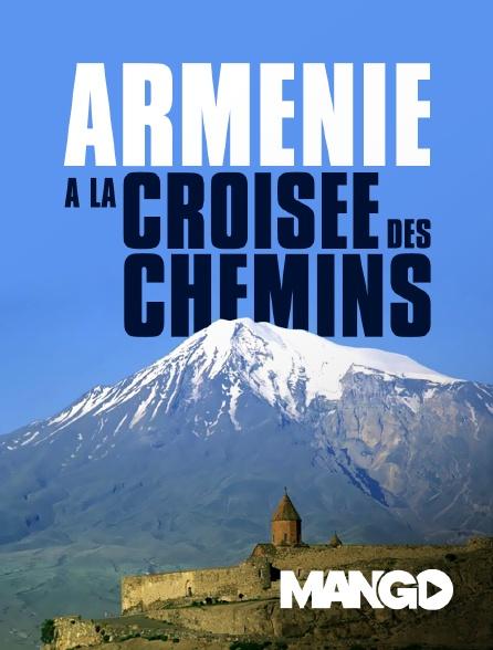 Mango - Arménie à la croisée des chemins