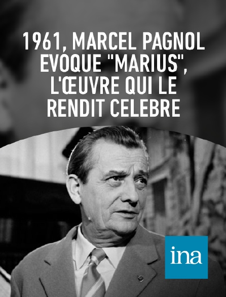 INA - Marcel Pagnol, Marius, premier volet de sa trilogie marseillaise