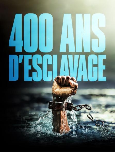 400 ans d'esclavage