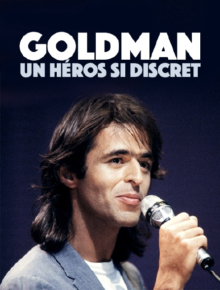 Goldman : un héros si discret