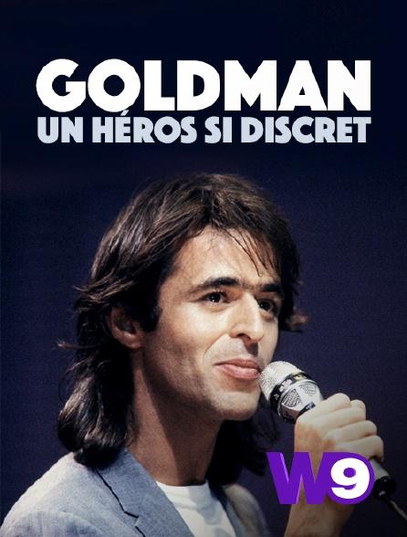 W9 - Goldman : un héros si discret