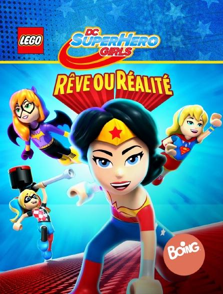 Boing - Lego dc super hero girls : rêve ou réalité