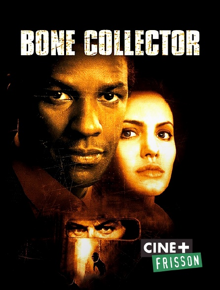 Ciné+ Frisson - Bone Collector