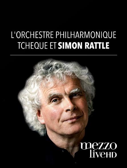 Mezzo Live HD - L'Orchestre Philharmonique Tchèque et Simon Rattle