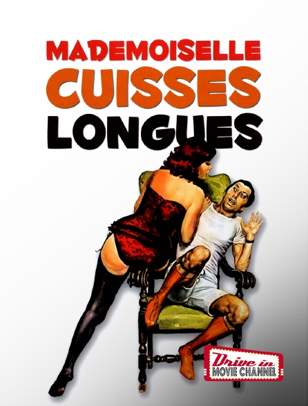 Drive-in Movie Channel - Mademoiselle cuisses longues