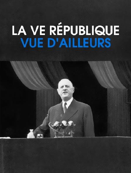 La Ve République vue d'ailleurs