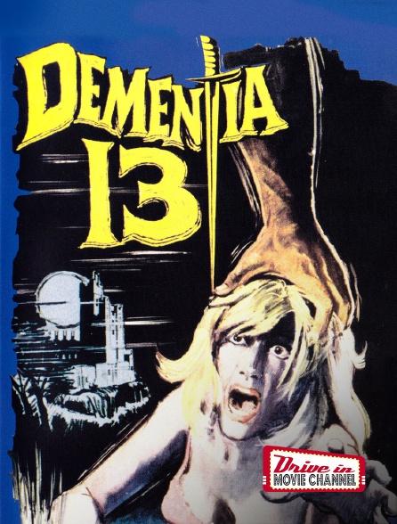 Drive-in Movie Channel - Dementia 13