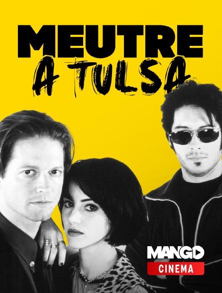 MANGO Cinéma - Meurtre à Tulsa