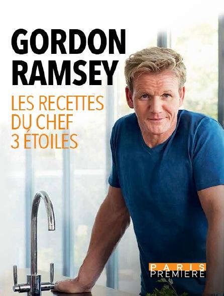Paris Première - Gordon Ramsay : les recettes du chef 3 étoiles