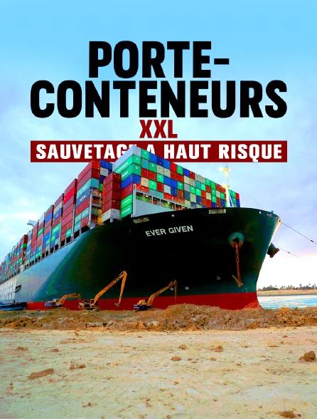 Porte-conteneurs XXL: sauvetage à haut risque