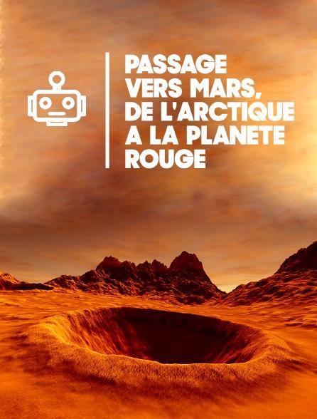 Passage vers Mars, de l'Arctique à la Planète Rouge