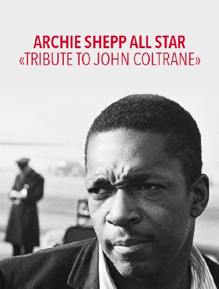 "Archie Shepp All Star : ""Tribute to John Coltrane"""