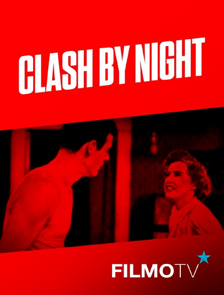 FilmoTV - Clash by night