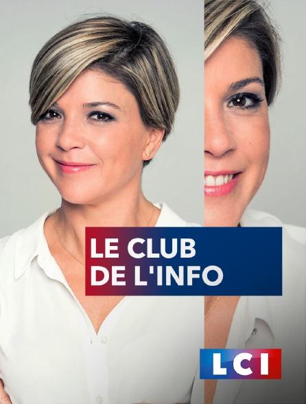 LCI - La Chaîne Info - Le Club de l'Info