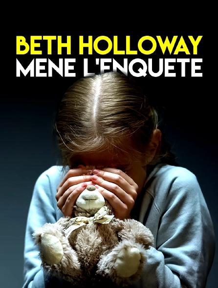 Beth Holloway mène l'enquête
