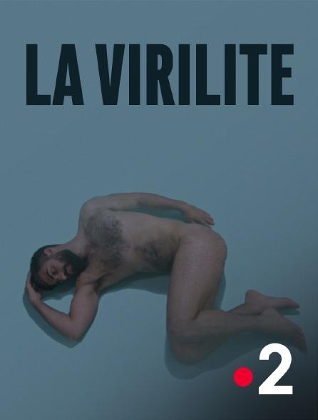 France 2 - La virilité