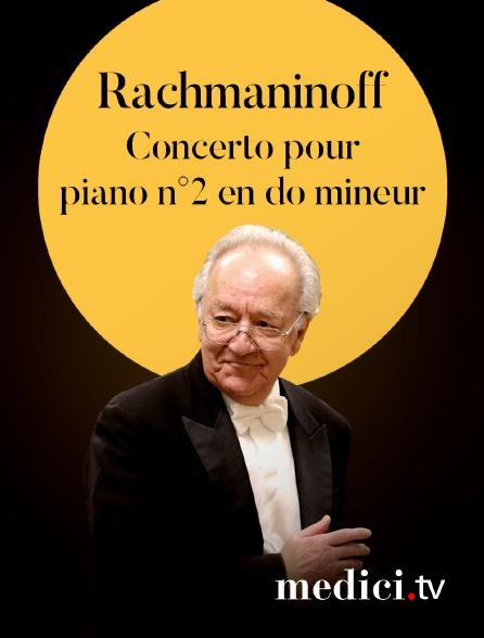 Medici - Rachmaninoff, Concerto pour piano n°2 en do mineur - Yuja Wang, Yuri Temirkanov