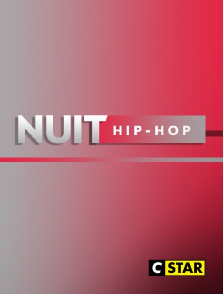 CSTAR - Nuit Hip Hop