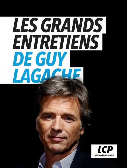 LCP 100% - Les grands entretiens de Guy Lagache