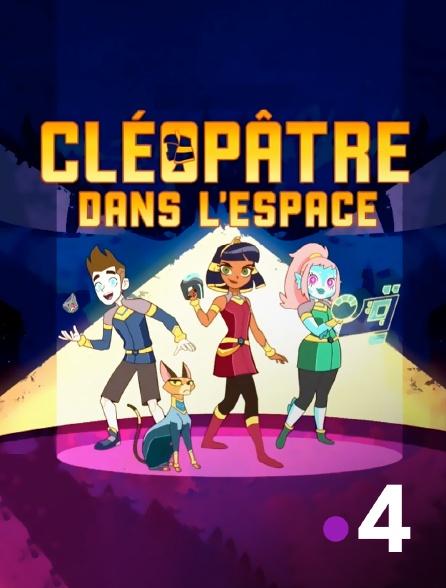 France 4 - Cléopâtre dans l'espace