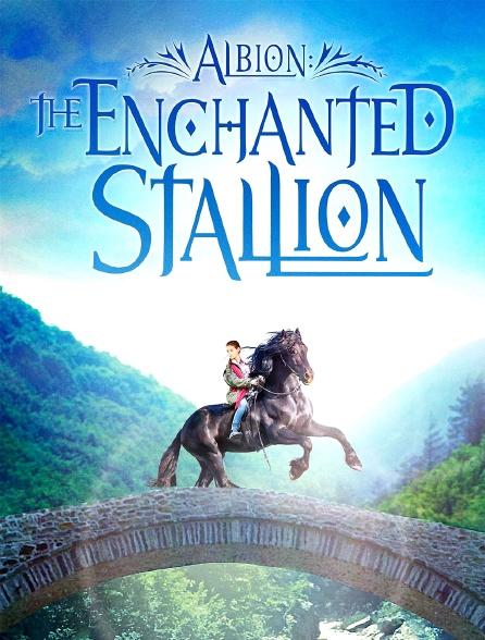 Albion : The Enchanted Stallion