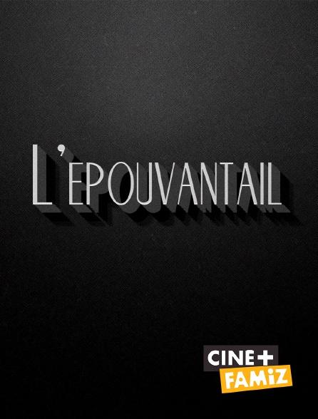 Ciné+ Famiz - L'épouvantail