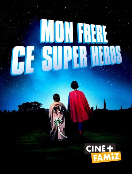Ciné+ Famiz - Mon frère ce super héros