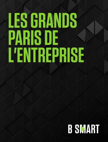 BSmart - Les Grands Paris de l'entreprise