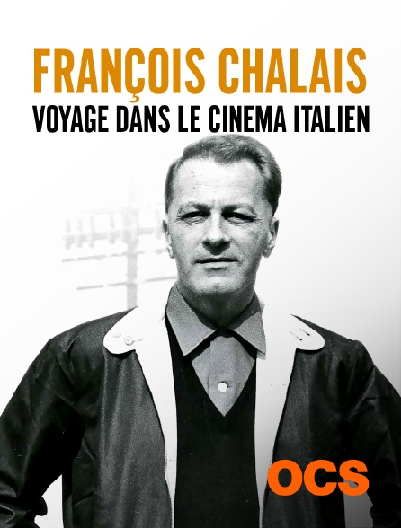 OCS - François Chalais, voyage dans le cinéma italien