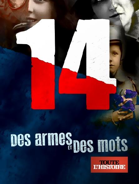 Toute l'histoire - 14, des armes et des mots