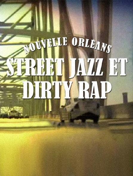 La Nouvelle-Orléans : Street Jazz & Dirty Rap
