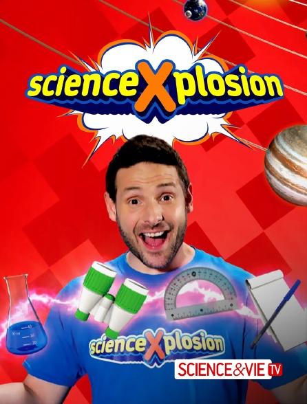 Science et Vie TV - ScienceXplosion