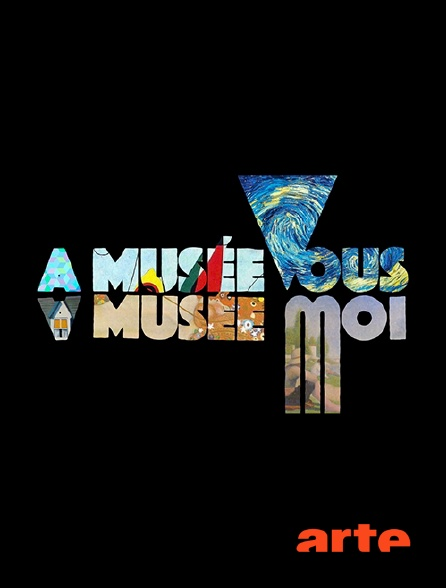 Arte - A Musée Vous, A Musée Moi