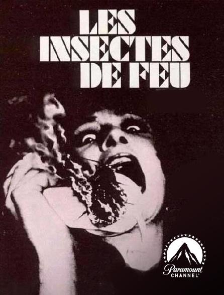 Paramount Channel - Les insectes de feu