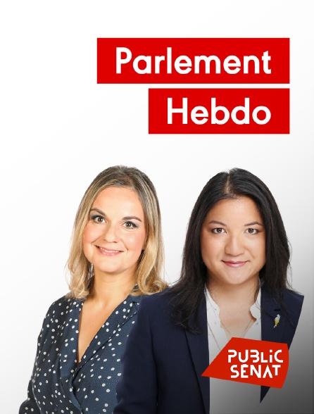 Public Sénat - Parlement hebdo