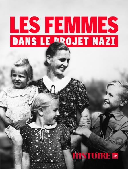 HISTOIRE TV - Les femmes dans le projet nazi