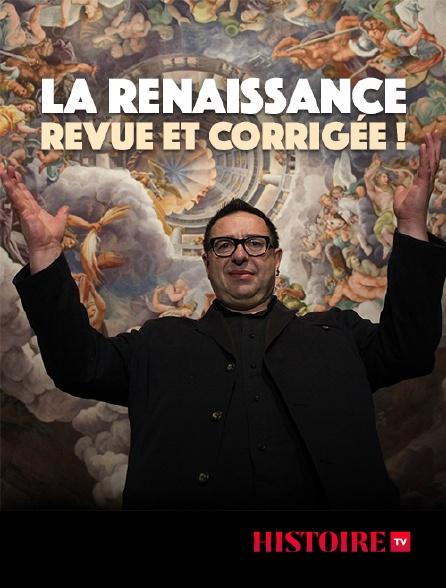 HISTOIRE TV - La Renaissance, revue et corrigée !