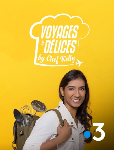 France 3 - Voyages & délices by Chef Kelly