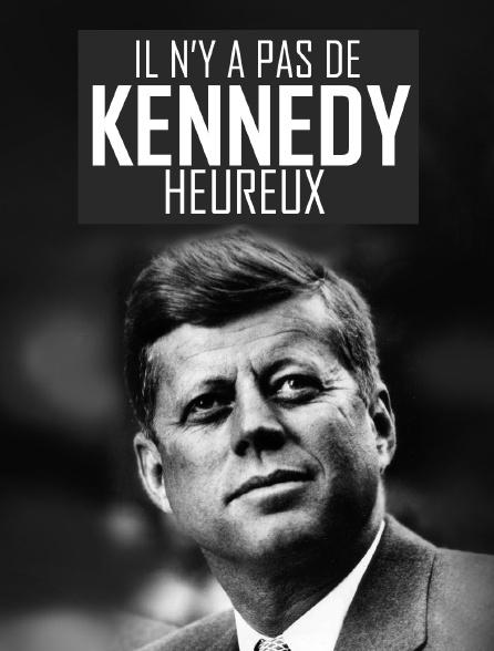 Il n'y a pas de Kennedy heureux