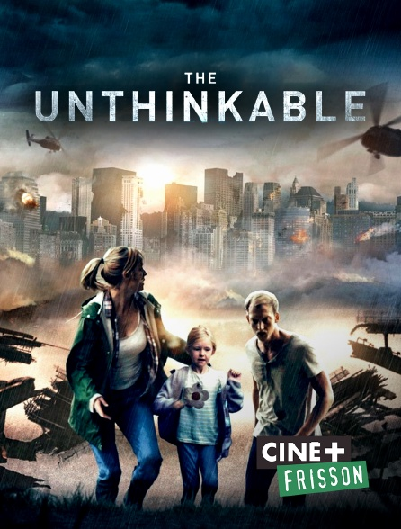 Ciné+ Frisson - The Unthinkable
