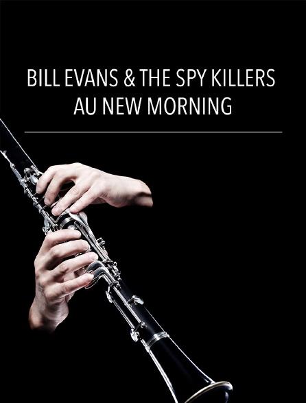 Bill Evans & The Spy Killers au New Morning