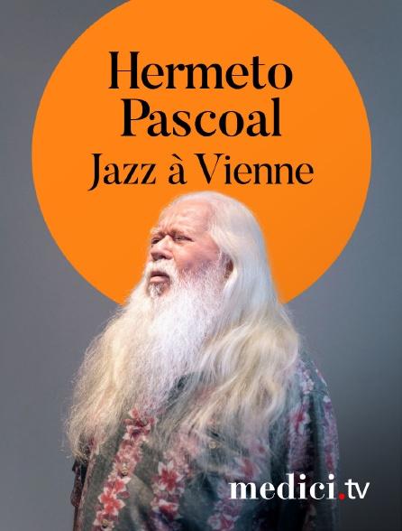 Medici - Hermeto Pascoal en concert à Jazz àVienne