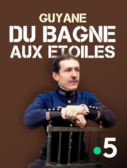 France 5 - Guyane, du bagne aux étoiles