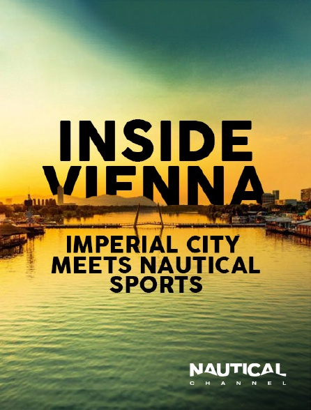 Nautical Channel - Inside Vienna - Imperial City Meets Nautical Sports